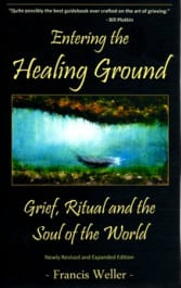Entering the Healing Ground: Grief, Ritual and the Soul of the World