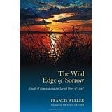 The Wild Edge of Sorrow-Rituals OF Renewal and the Sacred Work of Grief